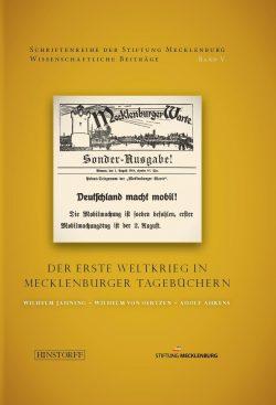 Der Erste Weltkrieg in Mecklenburger Tagebüchern - Hrsg.: Reno Stutz, Antje Strahl