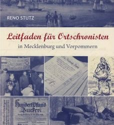 Leitfaden für Ortschronisten in Mecklenburg und Vorpommern, Reno Stutz