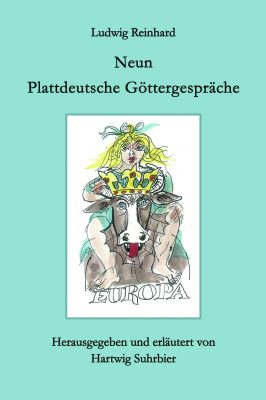 Ludwig Reinhard - Neun Plattdeutsche Göttergespräche