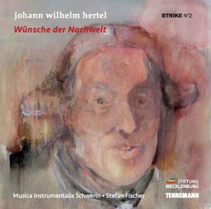 CD Wünsche der Nachwelt - Johann Wilhelm Hertel