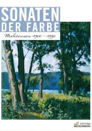 Sonaten der Farben. Malerinnen 1900 – 1950
