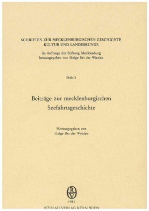 Schriften zur mecklenburgischen Geschichte, Kultur und Landeskunde - Heft 5 - Seefahrtsgeschichte