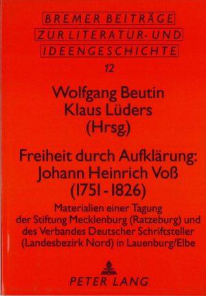 Freiheit durch Aufklärung: Johann Heinrich Voß (1751 – 1826)