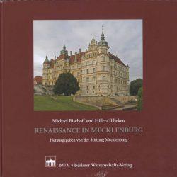 Renaissance in Mecklenburg - Michael Bischoff und Hillert Ibbeken