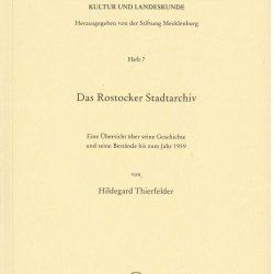 Schriften zur mecklenburgischen Geschichte, Kultur und Landeskunde - Heft 7 - Das Rostocker Stadtarchiv