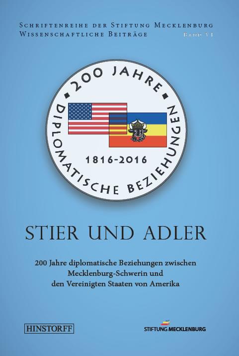 Stier und Adler - Tagungsband - 200 Jahre diplomatische Beziehungen USA - Mecklenburg