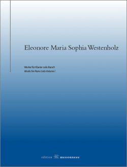 Eleonore Maria Sophia Westenholz - Werke für Klavier solo Band I - Edition Massonneau