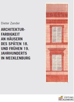 """Broschüre zur Ausstellung """"Alles Fassade? Architekturfarbigkeit an Häusern des späten 18. und frühen 19. Jahrhunderts in Mecklenburg"""""""