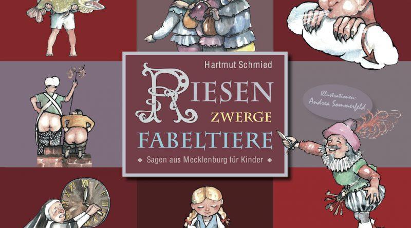 Cover-Hartmut-Schmied-Riesen-Zwerge-Fabeltiere.-Sagen-aus-Mecklenburg-für-Kinder-Wismar-2020
