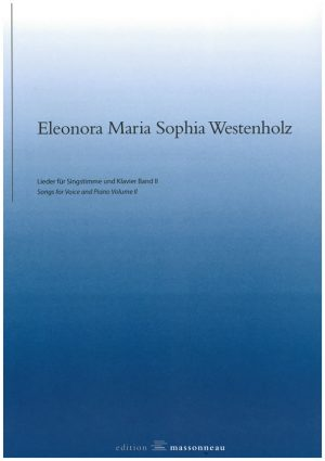 Eleonora Maria Sophia Westenholz - Lieder für Singstimme und Klavier Band II